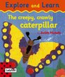 The Creepy Crawly Caterpillar