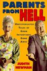Parents from Hell: Unexpurgated Tales of Good Intentions