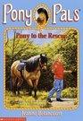 Pony to the Rescue  (Pony Pals, Bk 5)