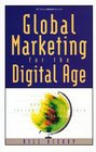 Global Marketing for the Digital Age Globalize Your Business With Digital and Online Technology