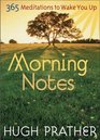 Morning Notes 365 Meditations To Wake You Up