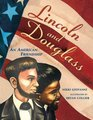 Lincoln and Douglass An American Friendship