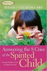 Answering the 8 Cries of the Spirited Child Strong Children Need Confident Parents