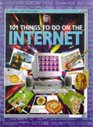 101 Things to Do on the Internet (Computer Guides Series)