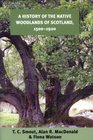 A History of the Native Woodlands of Scotland 1500-1920