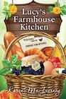 Lucy's Farmhouse Kitchen Recipes from the Dewberry Farm Mysteries
