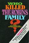 Who Killed the Robins Family