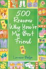500 Reasons Why You're My Best Friend