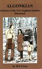 Algonkian: Lifestyle of the New England Indians Illustrated