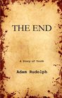 The End: A Story of Truth