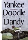 Yankee Doodle Dandy : The Life and Times of Tod Sloan