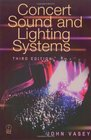 Concert Sound and Lighting Systems Third Edition