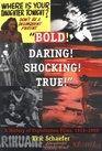"""Bold! Daring! Shocking! True: A History of Exploitation Films, 1919-1959"