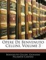 Opere De Benvenuto Cellini Volume 3