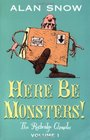 Here Be Monsters An Adventure Involving Magic Trolls and Other Creatures