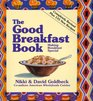 The Good Breakfast Book Making Breakfast Special