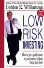 Low Risk Investing How to Get a Good Return on Your Money Without Losing Any Sleep
