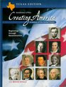 Creating America A History of the United States  Beginnings Through Reconstruction  Texas Edition