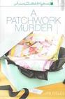 A Patchwork Murder (Annie's Quilted, Bk 1)