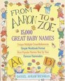From Aaron to Zoe : 15,000 Great Baby Names