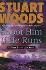 Shoot Him If He Runs (Stone Barrington, Bk 14)