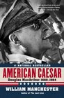 American Caesar Douglas MacArthur 1880 - 1964