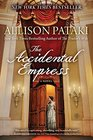 The Accidental Empress: A Novel