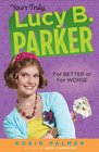 Yours Truly Lucy B Parker  For Better or For Worse