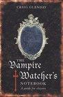 Vampire Watcher's Handbook: A Guide for Slayers