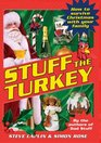 Stuff the Turkey How to Survive Christmas with Your Family