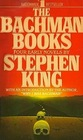 The Bachman Books Four Early Novels By Stephen King (Rage, The Long Walk, Roadwork and The Running Man)