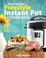 Weight Watchers Instant Pot 2018 Freestyle Cookbook 130 Affordable Quick  Easy WW Smart Points Recipes for Fast  Healthy Weight Loss