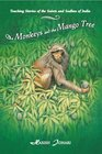 The Monkeys and the Mango Tree  Teaching Stories of the Saints and Sadhus of India
