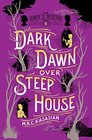 Dark Dawn Over Steep House The Gower Street Detective Book 5