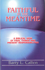 Faithful in the Meantime: A Biblical View of Final Things and Present Responsibilities