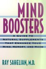 Mind Boosters A Guide to Natural Supplements that Enhance Your Mind Memory and Mood