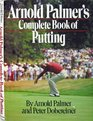Arnold Palmer's Complete Book of Putting