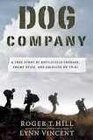 Dog Company A True Story of Battlefield Courage Taliban Spies and Soldiers on Trial