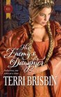 His Enemy's Daughter (Knights of Brittany, Bk 4) (Harlequin Historicals, No 1034)