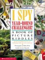 I Spy Year-Round Challenger!: A Book of Picture Riddles (I Spy)