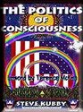 The Politics of Consciousness : A Practical Guide to Personal Freedom