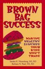 Brown Bag Success  Making Healthy Lunches Your Kids Won't Trade