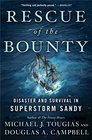 Rescue of the Bounty Disaster and Survival in Superstorm Sandy
