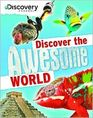 Discover the Awesome World