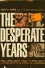 The Desperate Years from Stock Market Crash to World War ll A Pictorial History of the Thirties