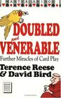 Doubled And Venerable  Further Miracles of Card Play / New Edition