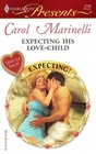 Expecting His Love-Child (Expecting!) (Harlequin Present, No 2704)