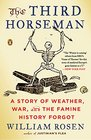 The Third Horseman A Story of Weather War and the Famine History Forgot