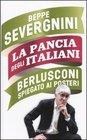 La pancia degli italiani Berlusconi spiegato ai posteri