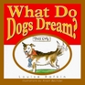 What Do Dogs Dream